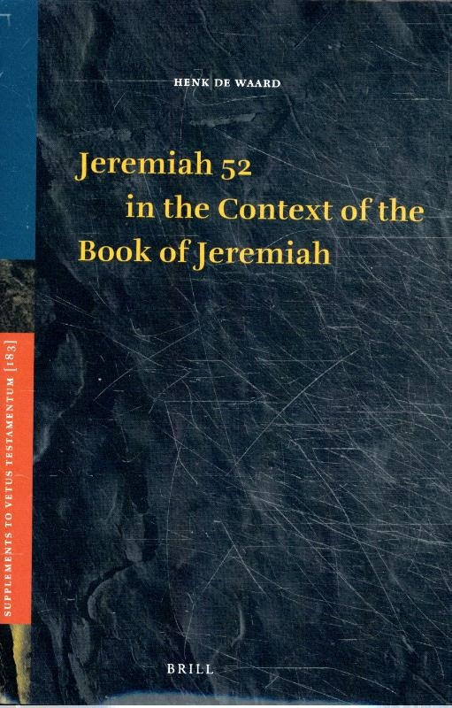 Henk de Waard,Jeremiah 52 in the Context of the Book of Jeremiah
