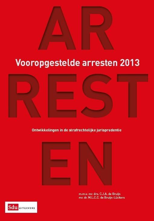M.L.C.C. de Bruijn-Lückers, C.J.A. de Bruijn,Vooropgestelde arresten 2013