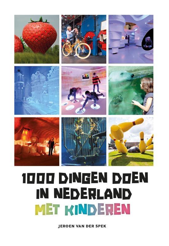 Jeroen van der Spek,1000 dingen doen in Nederland met kinderen