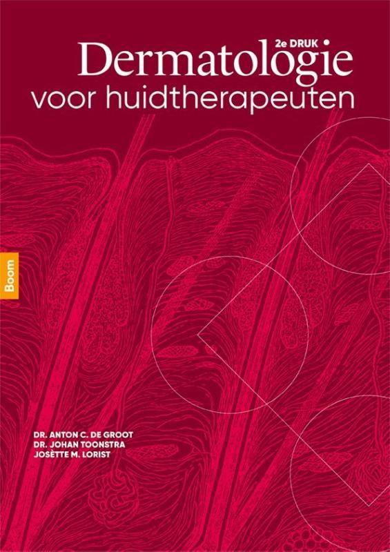Anton de Groot, Johan Toonstra, Josètte Lorist,Dermatologie voor huidtherapeuten