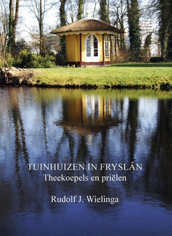 Rudolf  Wielinga,Tuinhuizen in Fryslân