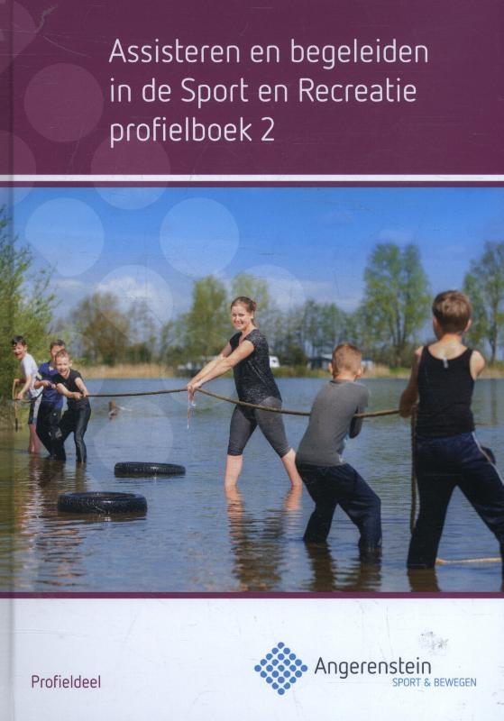 Kristel  Gubbels, Rob  Hartog, Tom  Kruisman, Hanneke  Molenaar,Assisteren en begeleiden in de sport en recreatie Profielboek 2