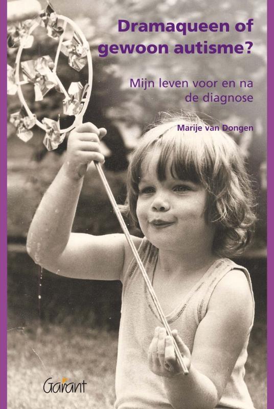 Marije van Dongen,Dramaqueen of gewoon autisme