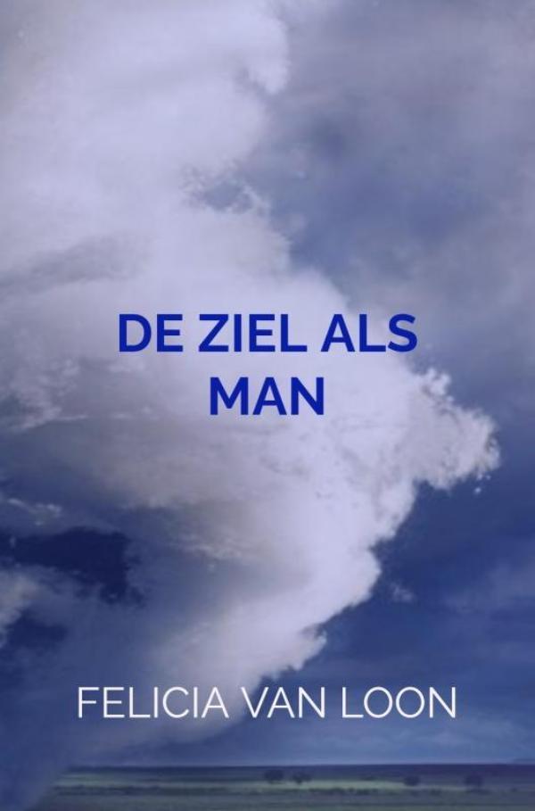 Felicia Van Loon,DE ZIEL ALS MAN