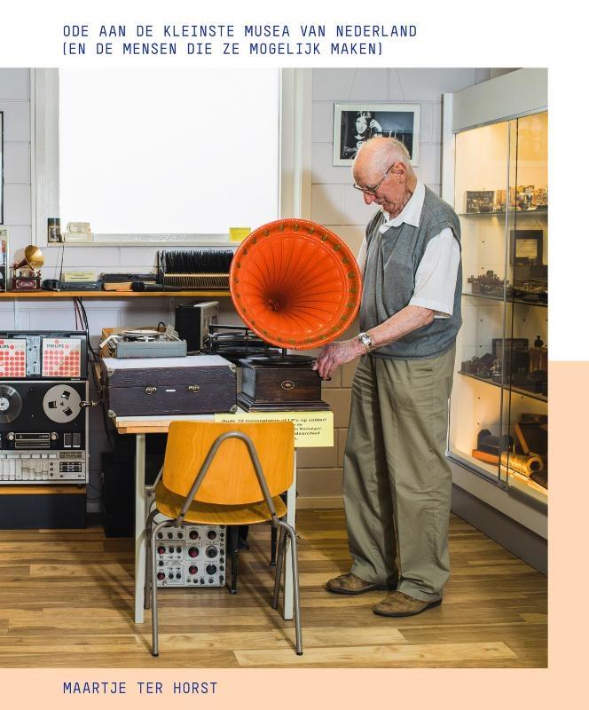 Maartje ter Horst, Jan Beuving,Ode aan de kleinste musea van Nederland
