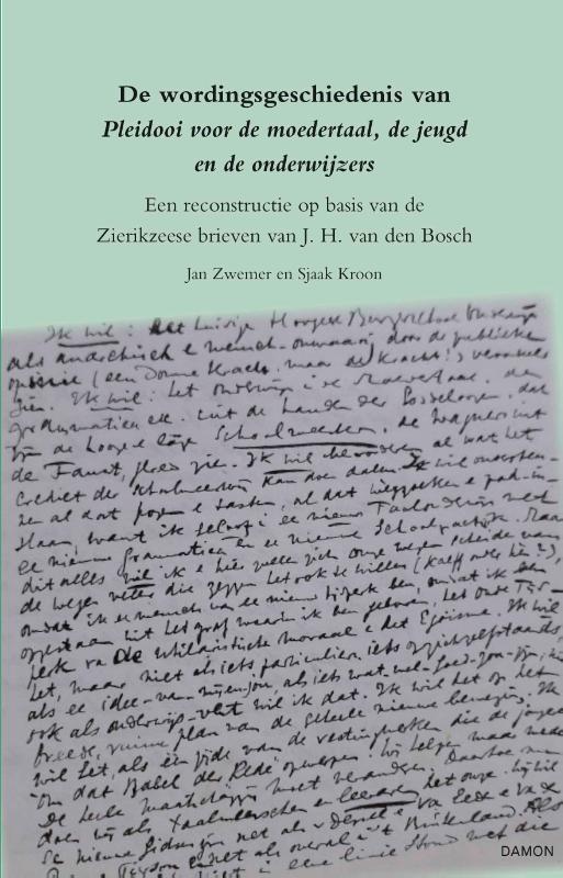 Jan Zwemer, Sjaak Kroon,De wordingsgeschiedenis van Pleidooi voor de moedertaal, de jeugd en de onderwijzers