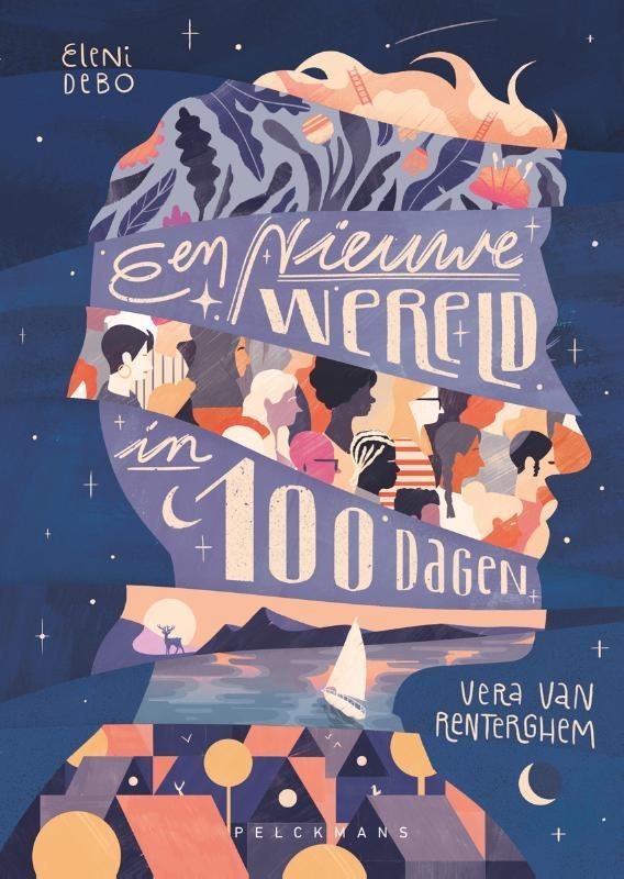 Vera Van Renterghem, Eleni Debo,Een nieuwe wereld in 100 dagen