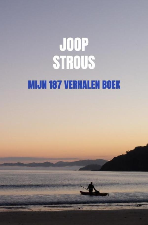 Joop Strous,Mijn 187 verhalen boek