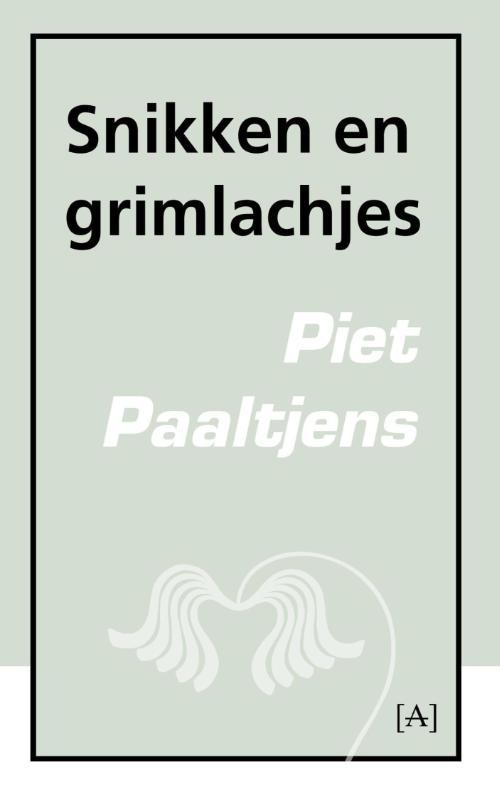 Piet Paaltjens,Snikken en grimlachjes