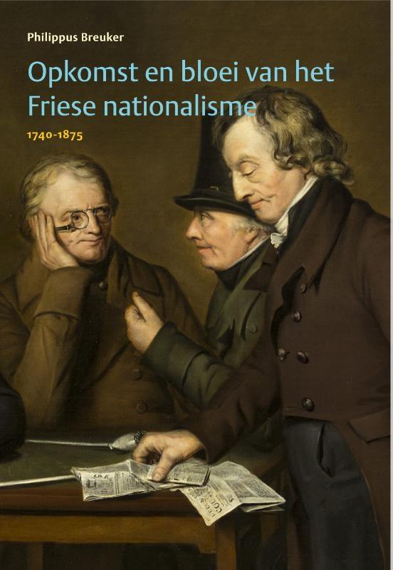 Philippus Breuker,Opkomst en bloei van het Friese nationalisme, 1740-1875