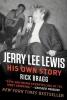 Bragg, Rick,Jerry Lee Lewis