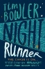 Bowler, Tim,Night Runner