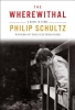 Schultz, Philip,The Wherewithal