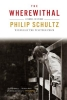 Schultz, Philip,The Wherewithal - A Novel in Verse