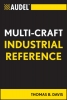 Davis, Thomas B.,Audel Multi-Craft Industrial Reference