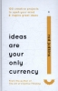 Judkins, Rod,Ideas are Your Only Currency