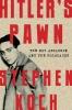 Koch, Stephen,Hitler`s Pawn