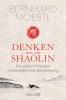 Moestl, Bernhard,Denken wie ein Shaolin