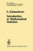 L. Schmetterer,   K. Wickwire,Introduction to Mathematical Statistics