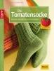 Burkhardt, Manuela,Die Tomatensocke