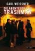 Weissner, Carl,Die Abenteuer von Trashman