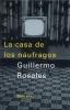 Guillermo  Rosales,La casa de los naufragos