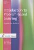 Jos H.C.  Moust, Peter A.J.  Bouhuijs, Henk G.  Schmidt, H.  Roebertsen,Introduction to Problem-based Learning