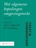 ,<b>Tekst & commentaar Wet algemene bepalingen omgevingsrecht</b>