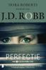 <b>J.D.  Robb</b>,Perfectie