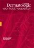 <b>Anton de Groot, Johan  Toonstra, Josètte  Lorist</b>,Dermatologie voor huidtherapeuten
