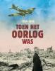 <b>Annemiek de Groot</b>,Toen het oorlog was