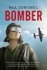 <b>Paul  Dowswell</b>,Bomber