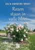 <b>Julia  Burgers-Drost</b>,Rozen staan in volle bloei - grote letter uitgave
