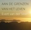Evert van der Veen,Aan de grenzen van het leven
