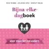 <b>Jolanda  Spek, Margit  Melse</b>,Bijna-elke-dagboek voor moeders en vaders