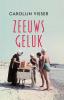 <b>Carolijn  Visser</b>,Zeeuws geluk