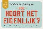 <b>Reinildis van Ditzhuyzen</b>,Hoe hoort het eigenlijk?