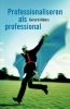 Gerard  Alders,Professionaliseren als professional