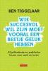 <b>Ben  Tiggelaar</b>,Wie succesvol wil zijn moet vooral een beetje geluk hebben
