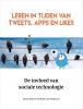 <b>Joitske  Hulsebosch, Sibrenne  Wagenaar</b>,Leren in tijden van tweets, apps en likes