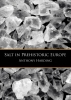 <b>Anthony  Harding</b>,Salt in prehistoric Europe