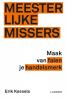 <b>Erik  Kessels</b>,Meesterlijke missers
