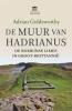 Adrian  Goldsworthy ,De Muur van Hadrianus