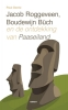 Paul  Dentz,Jacob Roggeveen, Boudewijn Bch en de ontdekking van Paaseiland