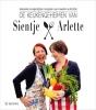 Arlette  Swartjes Sientje  Swartjes-Lenferink,De keukengeheimen van Sientje en Arlette