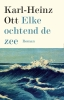 Karl-Heinz  Ott ,Elke ochtend de zee