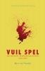 <b>Bert van Vondel</b>,Vuil spel
