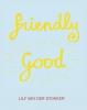 Raphael  Gygax Lily van der Stokker  Leontine  Coelewij,Friendly Good