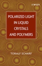 Scharf, Toralf Polarized Light in Liquid Crystals and Polymers