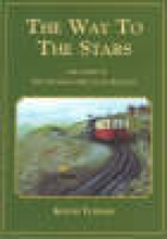 Keith Turner Way to the Stars, The - Story of the Snowdon Mountain Railway, The